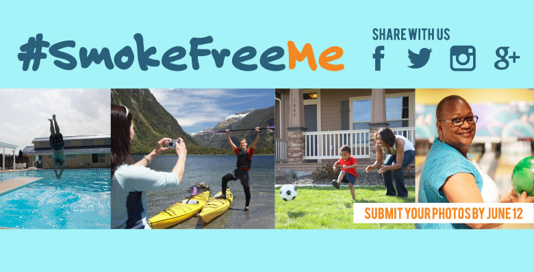 multiple images of people performing outdoor activites witht the text #Smokefreeme submit your photo by june 12