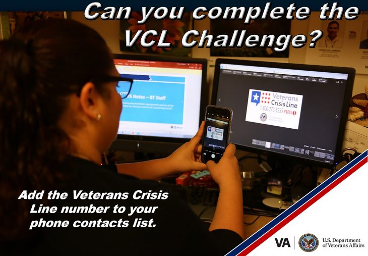 Can you complete the VCL Challenge?  Christie Treviño from the Veterans Transportation Service at the VA Health Care Center at Harlingen, Texas, did by snapping a photo of an info graphic of the Veterans Crisis Line on July 20, 2018. She was one of dozens of VA employees who completed the VCL Challenge by saving the Veterans Crisis Line number to their phone contacts list. You too can complete the VCL Challenge and add Veterans Crisis Line number 1-800-273-8255 and Press 1 to your contacts list. It could save your life or the life of a Veteran you may know. (U.S. Department of Veterans Affairs photo illustration by Luis H. Loza Gutierrez)