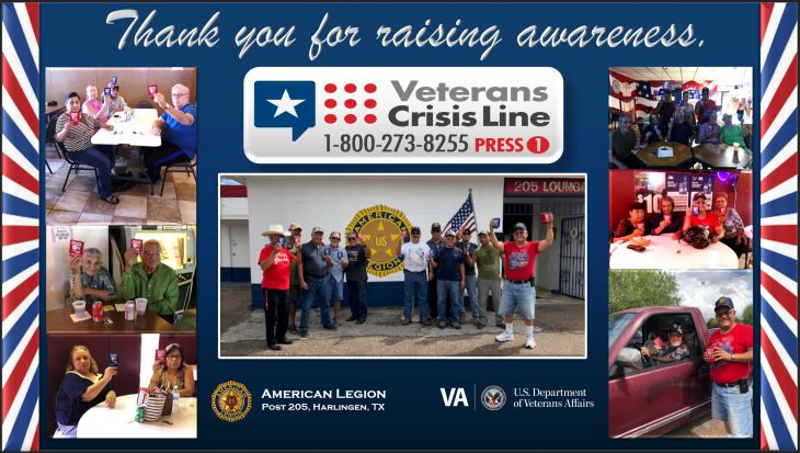 VA Texas Valley Coastal Bend Health Care System (VCB) would like to thank the members and guests of American Legion Post 205 in Harlingen, Texas, for helping raise awareness about the existence of the Veterans Crisis Line (1-800-273-8255, Pres 1) in observance of September being National Suicide Prevention Month. (Courtesy photos by Cecilia Garza-Garcia were used for this U.S. Department of Veterans Affairs photo illustration by Luis H. Loza Gutierrez)  Disclaimer: Any mentioning or use of the American Legion and/or use of their emblem is strictly for news purposes only. No official federal endorsement intended or implied.