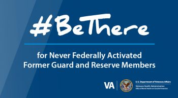 #BeThere for Never Federally Activated Former Guard and Reserve Members