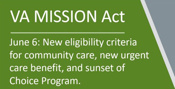 Featured image for VA Mission Act post - Text reads: June 6: New eligibility criteria for community care, new urgent care benefit, and sunset of Choice Program.