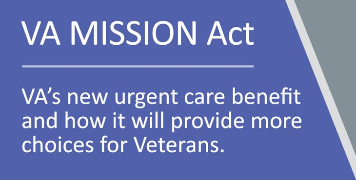 Featured Image for the MISSION Act - Text reads: VA MISSION Act - VA's new urgent care benefit and how it will provide more choices for Veterans.