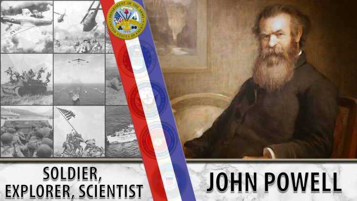 John Wesley Powell fought in the Civil War, and later explored the West.