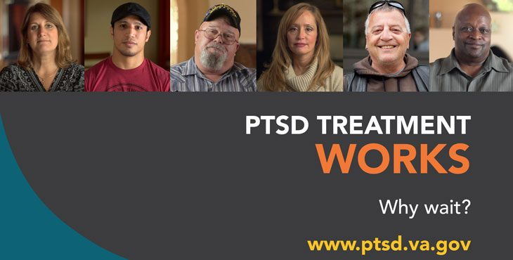 Picture showing multiple Veterans - Text reads PTSD Treatment Works - Why wait? www.ptsd.va.gov