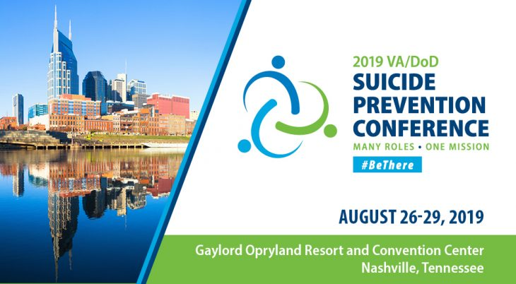 2019 VA/DoD Suicide Prevention Conference will be held in August in Nashville.