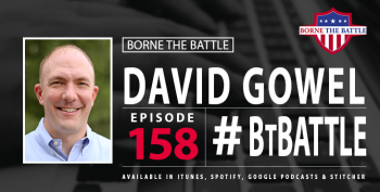 Borne the Battle Ep 158 - David Gowel