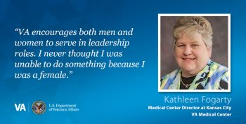 Kansas City VA Medical Center Executive Director Kathleen Fogarty began her VA career as a dietetic intern.