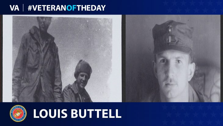 Navy and Marine Corps Veteran Louis G. Buttell is today's Veteran of the Day.