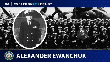 Navy Veteran Alexander Ewanchuk is today's Veteran of the Day.