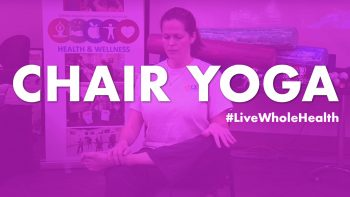 Chair yoga for #LiveWholeHealth