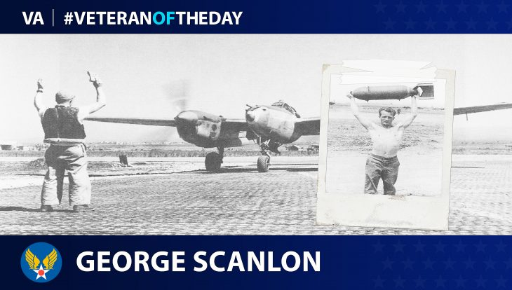 Army Air Forces Veteran George R. Scanlon is today's Veteran of the Day.
