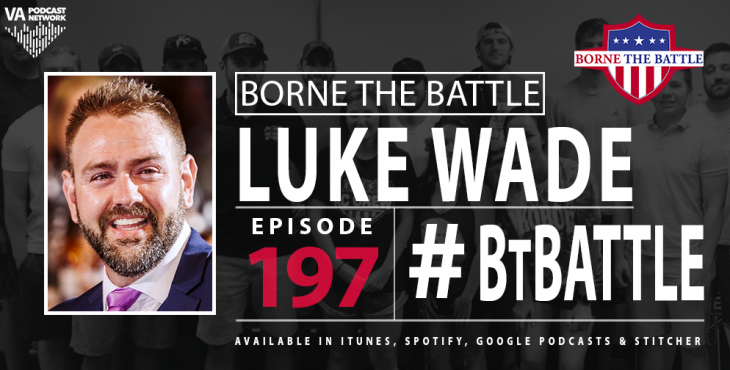 Army Veteran and KC Crew Founder Luke Wade is the Borne The Battle guest this week.