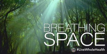 Live Whole Health breathing space