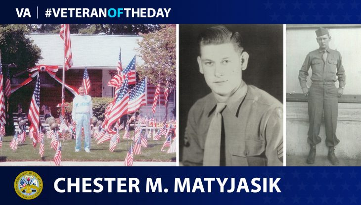 Army Veteran Chester Michael Matyjasik is today's Veteran of the Day.