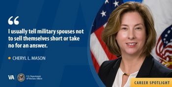 VA Careers knows military spouses bring great strengths as employees.