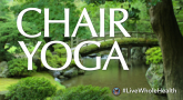 Live Whole Health #49 is chair yoga