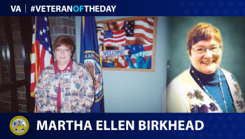 Army Veteran Martha Ellen Birkhead is today's Veteran of the day.