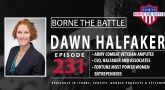Dawn Halfaker graduated from West Point in 2001. In this episode of Borne the Battle, she spoke on a few of her many accomplishments.
