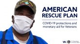 The COVID-19 pandemic has impacted the health and economic wellbeing of millions of Veterans. The American Rescue Plan will help them recover.
