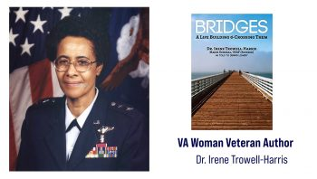 "Air Force Veteran Irene Trowell-Harris is a woman Veteran author who wrote ""Bridges: A Life Building and Crossing Them"" about her life."