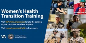 Transitioning servicewomen and recently separated women Veterans have access to information about VA women's health services a training course.