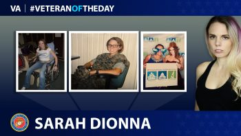 Marine Corps Veteran Sarah Dionna is today's Veteran of the day.