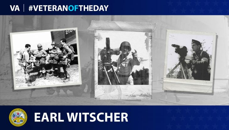 Army Veteran Earl Walter Witscher is today's Veteran of the day.