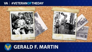 Army Air Forces Veteran Gerald F. Martin is today's Veteran of the day.