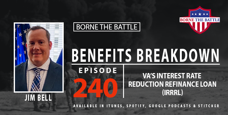 Borne the Battle #240: Benefits Breakdown: Interest Rate Reduction Refinance Loan (IRRRL)