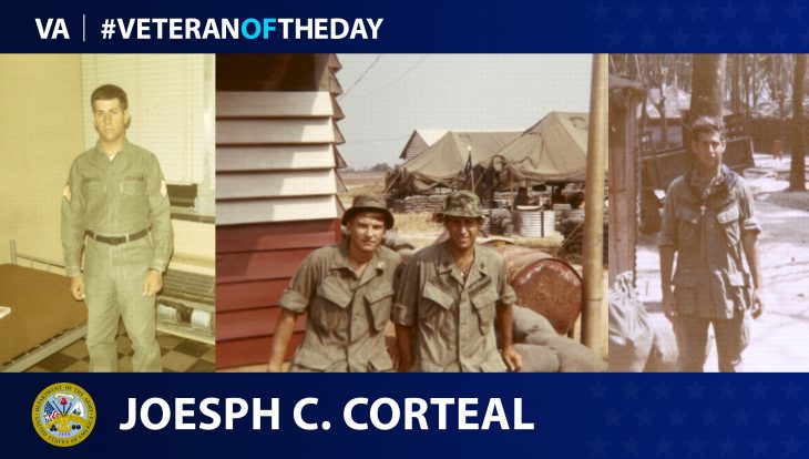 Army Veteran Joseph Carl Corteal is today's Veteran of the day.