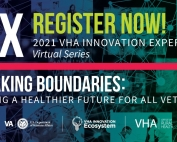The 2021 Veterans Health Administration (VHA) Innovation Experience (iEX) Virtual Series registration is open!
