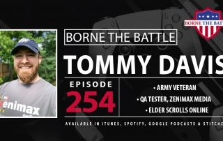 On this episode of Borne the Battle, Army Veteran Tommy Davis shares his story about military service, then work in the video game industry.