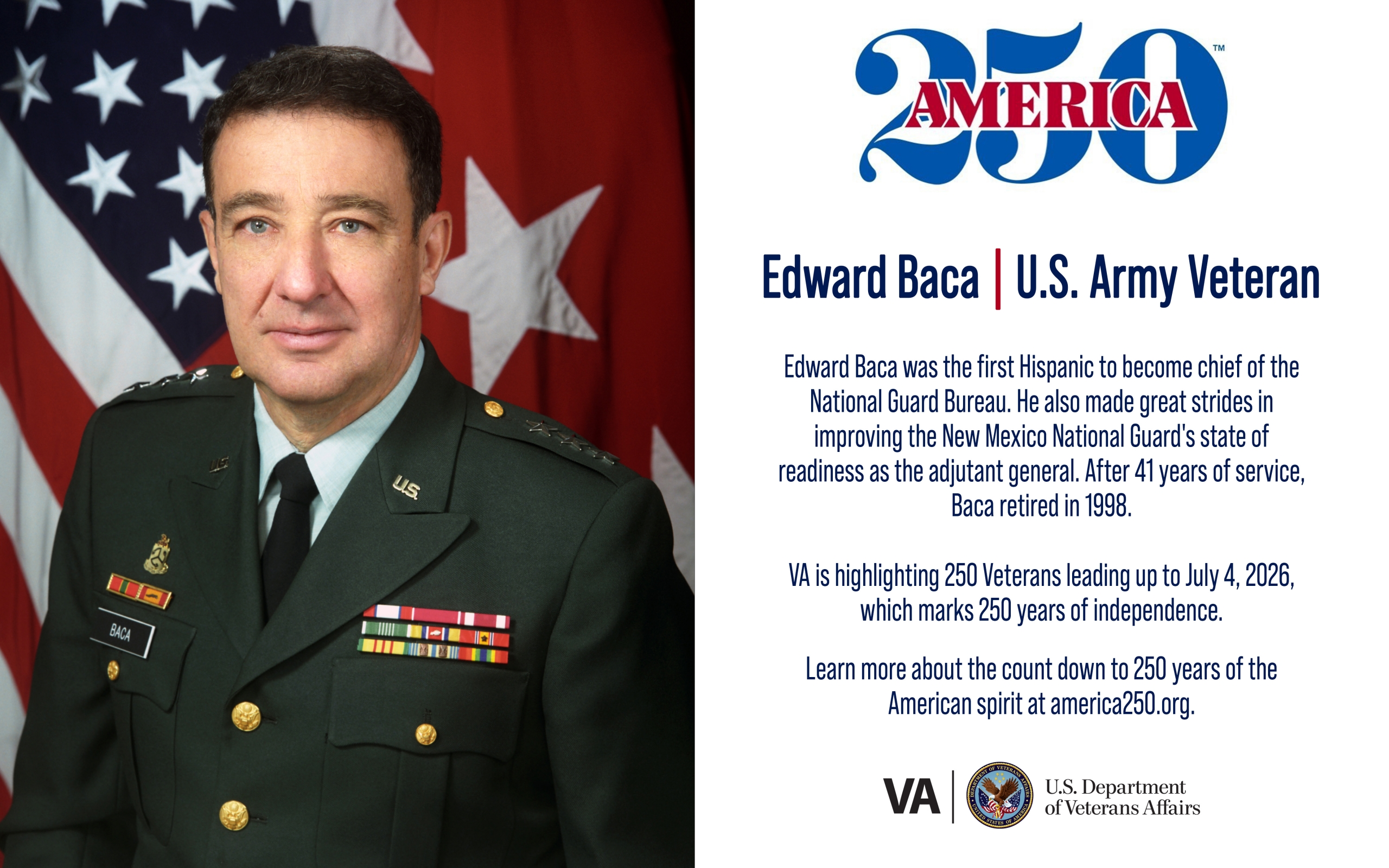 This week's America250 salute is Army Veteran Edward Baca, who was the first Hispanic to become chief of the National Guard Bureau.