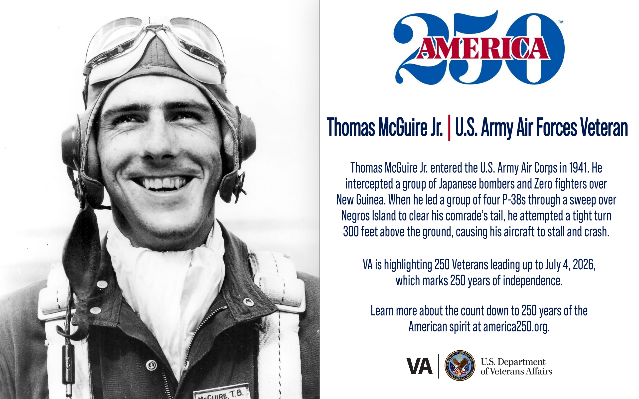 This week's America250 salute is Army Air Forces Veteran Thomas McGuire Jr., who was one of the two highest-scoring aces in American military history.